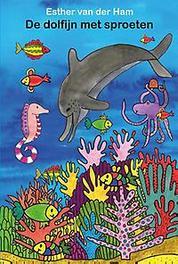 De dolfijn met sproeten Ham, Esther van der, Hardcover