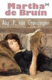 Martha de Bruin Van Groeningen, August P., Paperback