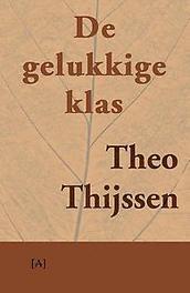 De gelukkige klas Thijssen, Theo, Paperback