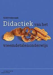 Didactiek van het vreemdetalenonderwijs Erik Kwakernaak, Paperback