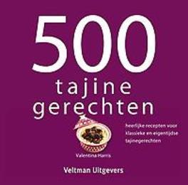 500 tajine gerechten heerlijke recepten voor klassieke en eigentijdse tajinegerechten, Valentina Harris, Hardcover
