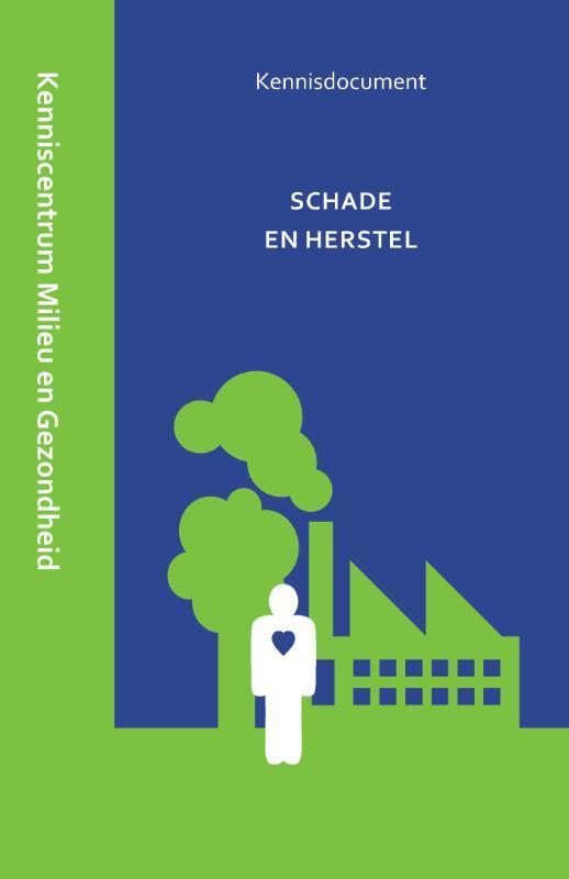 Schade en herstel kenniscentrum milieu en gezondheid s-Hertogenbosch, Kenniscentrum milieu en gezondheid 's-Hertogenbosch, Paperback