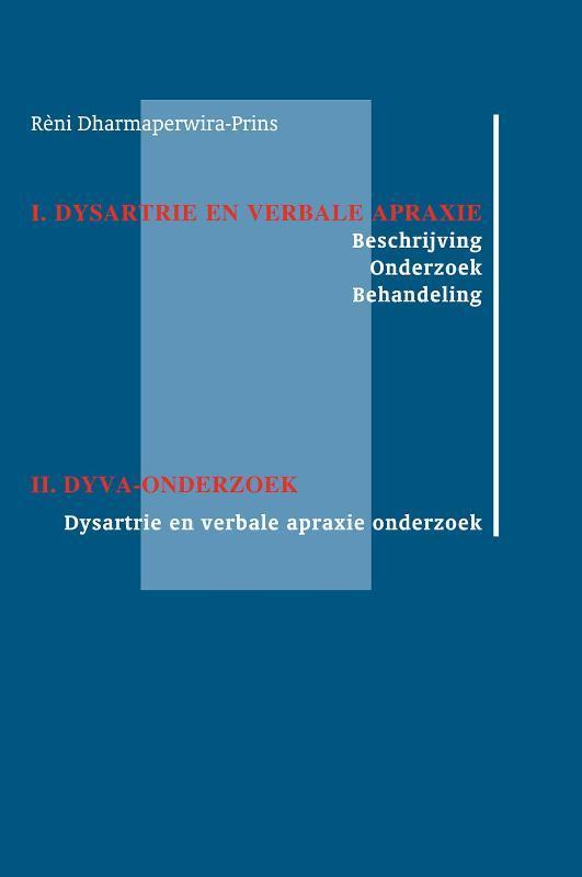 Dysartrie en verbale apraxie - DYVA-onderzoek beschrijving. onderzoek, behandeling, R. Dharmaperwira-Prins, Paperback