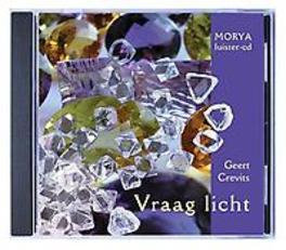 Vraag licht Morya luister-cd, Crevits, Geert, Luisterboek