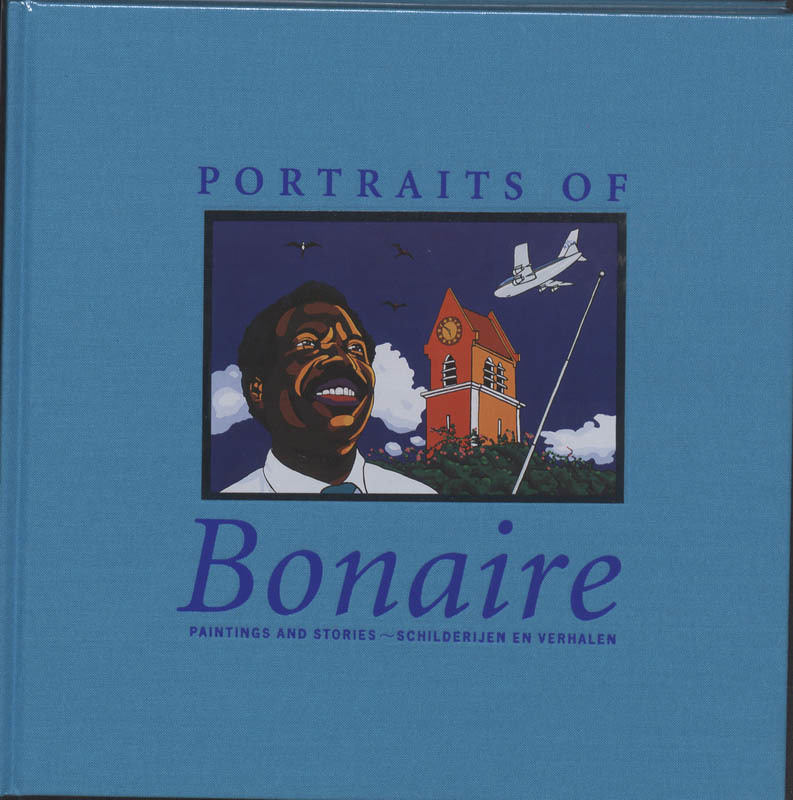 Portraits of Bonaire Paintings & Stories, G. Gerritsen, Hardcover