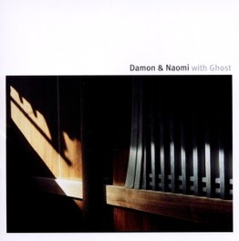 DAMON & NAOMI WITH GHOST *REISSUE OF THEIR SELF-TITLED 2000 ALBUM* DAMON & NAOMI WITH GHOST, CD