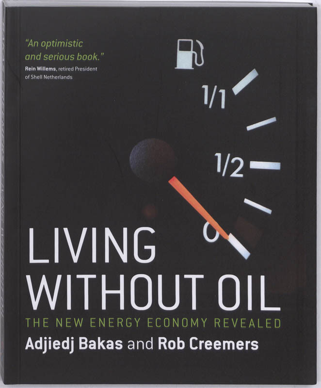Living without Oil the new energy economy revealed, Bakas, Adjiedj, Paperback