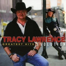 GREATEST HITS EVOLUTION TRACY LAWRENCE, CD