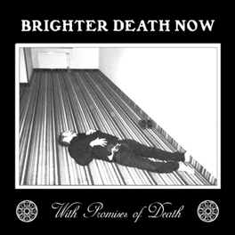 WITH PROMISES OF DEATH BRIGHTER DEATH NOW, CD