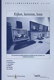 Kijken, luisteren, lezen de invloed van beeld, geluid en schrift op het oordeel over verdachtenverhoren, Malsch, Marijke, Paperback