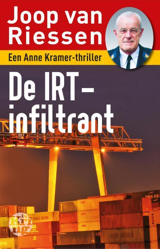 De IRT-infiltrant een Anne Kramer-thriller, Van Riessen, Joop, Paperback