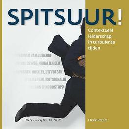 Spitsuur! contextueel leiderschap in turbulente tijden, Freek Peters, Paperback
