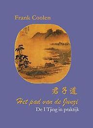 Het pad van de Junzi de I Tjing in praktijk, Coolen, Frank, Paperback