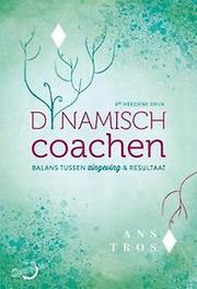 Dynamisch coachen balans tussen zingeving & resultaat, Tros, Ans, Paperback