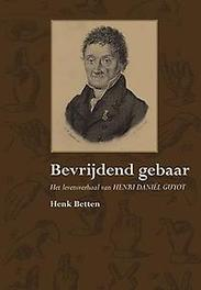 Bevrijdend gebaar het levensverhaal van Henri Daniël Guyot, Betten, Henk, Paperback