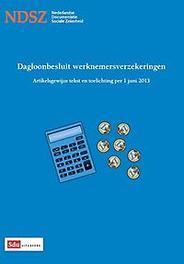 Dagloonbesluit werknemersverzekeringen artikelsgewijze tekst en toelichting per 1 juni 2013, Paperback