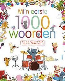 Mijn eerste 1000 woorden een leuk kijkwoordenboek voor de allerkleinsten!, Hardcover