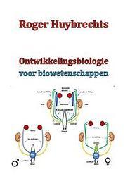 Ontwikkelingsbiologie voor biowetenschappen Huybrechts, Roger, Paperback