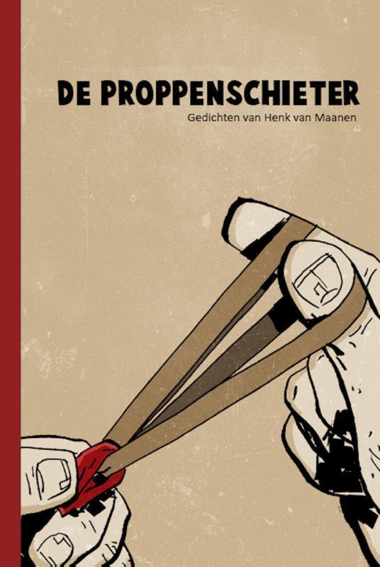 De proppenschieter Van Maanen, Henk, Paperback