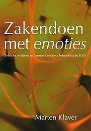 Zakendoen met emoties limbische verklaring en cognitieve emotieve therapie bij SOLK, Marten Klaver, Paperback