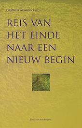 Reis van het einde naar een nieuw begin Van den Boogert, Linda, Paperback