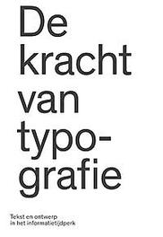 De kracht van typografie cultuur, communicatie, nieuwe media, Hoeks, Henk, Paperback