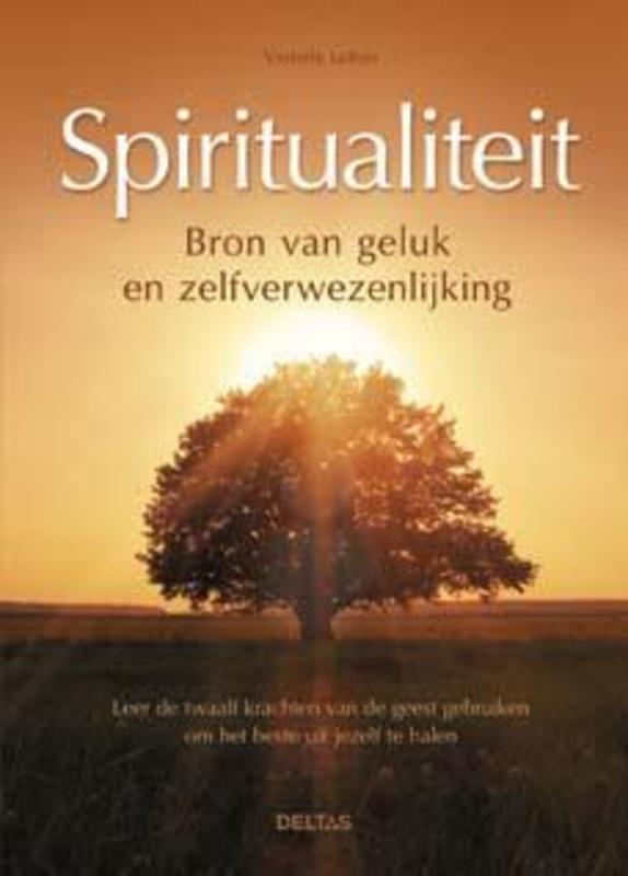 Spiritualiteit bron van geluk en zelfverwezenlijking, Violette LeBon, Paperback