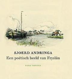 Sjoerd Andringa een poëtisch beeld van Fryslân, Terpstra, Rienk, Hardcover