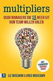 Multipliers hoe de beste managers 2x meer uit hun teams halen, Greg McKeown, Paperback