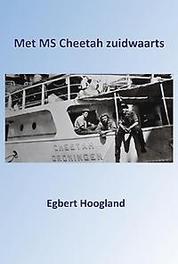 Met MS Cheetah zuidwaarts Hoogland, Egbert, Paperback