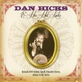 KSAN STUDIOS, SAN.. .. FRANCISCO JULY 4TH 1971 HICKS, DAN & HIS HOT LICK, CD