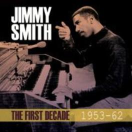 FIRST DECADE 1953-62 JIMMY SMITH, CD