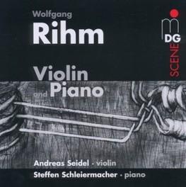 VIOLIN & PIANO ANDREAS SEIDEL/STEFFEN SCHLEIERMACHER W. RIHM, CD