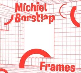 FRAMES -DIGI- MICHIEL BORSTLAP, CD