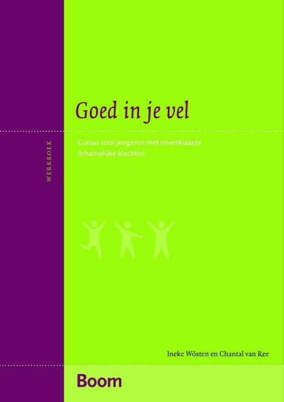 Goed in je vel cursus voor jongeren met onverklaarde lichamelijke klachten, Wösten, Ineke, Paperback
