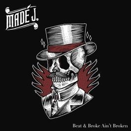 BEAT & BROKE AIN'T BROKEN MADE J., CD
