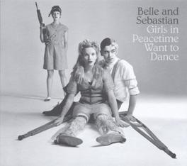 GIRLS ON PEACETIME WANT.. .. TO DANCE // DOUBLE GATEFOLD VINYL W/DOWNLOAD CODE BELLE & SEBASTIAN, LP