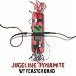 JUGGLING DYNAMITE WT FEASTER, CD