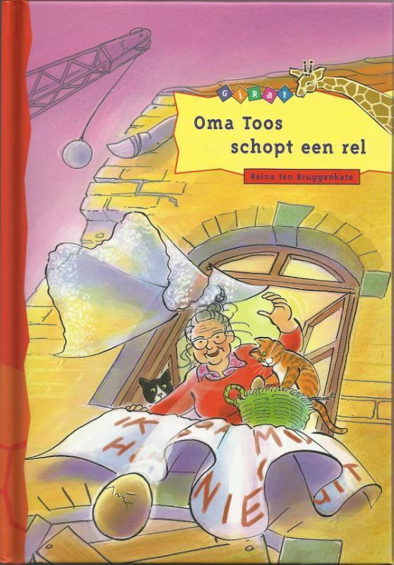 Oma Toos schopt een rel Ten Bruggenkate, Reina, Hardcover