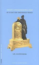 Heeft geschiedenis zin? of is dit een onzinnige vraag, Couwenberg, S.W., Paperback
