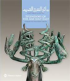 Splendors of the Ancient East: Antiquities from The al-Sabah Collection Antiquities from The al-Sabah Collection, Prudence O. Harper, Paperback