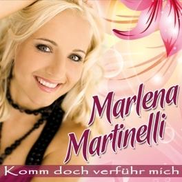 KOMM DOCH VERFUHR MICH MARLENA MARTINELLI, CD