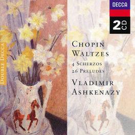 WALTZES/SCHERZOS/PRELUDES W/VLADIMIR ASHKENAZY Audio CD, F. CHOPIN, CD
