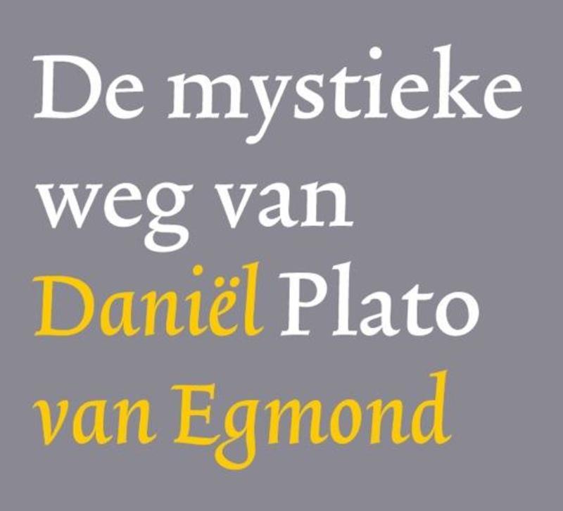 De mystieke weg van Plato Egmond, Daniel van, Luisterboek