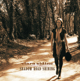 SHADOW ROAD SHINING IRISH SINGER-SONGWRITER CIARA SIDINE, CD