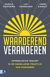 Waarderend veranderen Appreciative Inquiry in de dagelijkse praktijk van managers, Verheijen, Luc, Paperback