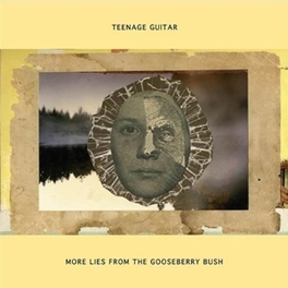 MORE LIES FROM THE.. .. GOOSEBERRY BUSH TEENAGE GUITAR, Vinyl LP