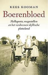 Boerenbloed melkquota, megastallen en het verdwenen idyllische platteland, Kooman, Kees, Paperback