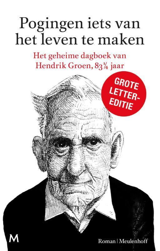 Pogingen iets van het leven te maken het geheime dagboek van Hendrik Groen, 83 1/4 jaar, Groen, Hendrik, Hardcover