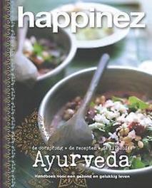 Happinez - Ayurveda handboek voor een gezond en gelukkig leven de oorsprong de recepten de filosofie, Happinez, Hardcover
